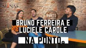 Bruno Ferreira e Luciele Carole na Ponto