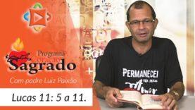 Coração Sagrado – 2017 – parábola do Amigo Persistente!