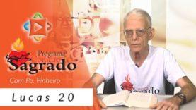Coracao Sagrado – Padre Pinheiro – Lucas, 20.