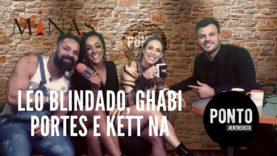 Ghabi Portes, Léo Blindado e Kett na Ponto