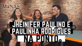 Jheinifer Paulino e Paulinha Rodrigues na Ponto