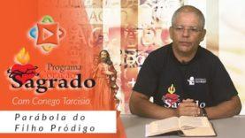Programa Coração Sagrado – Filho Pródigo
