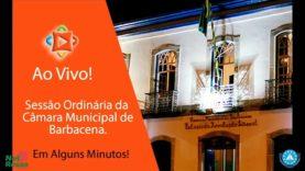 Transmissão ao vivo da Sessão Ordinária da Câmara Municipal de Barbacena