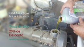 Troca de óleo é na R&M Autopeças