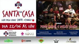 Santa em Casa – live pela Vida!!!! Pedro Miguel e Wesley Araújo