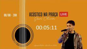 Sam Oliver – Acústico na Praça – Ao Vivo!!!