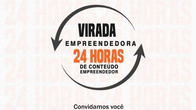 Virada Empreendedora – 24 horas de Conteúdo Empresarial