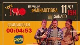 LIVE TRIO 2 – Em prol da @minadefibra